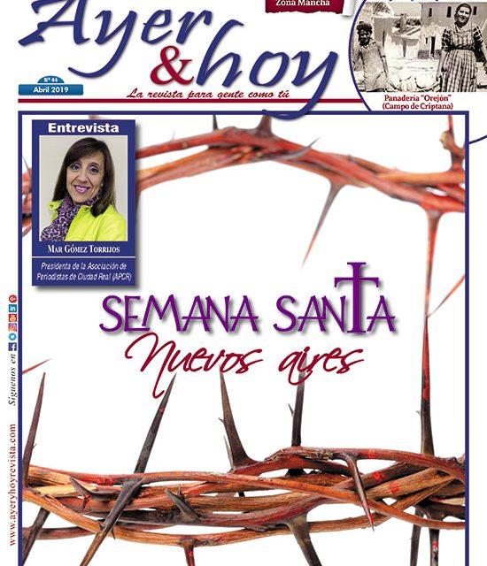Ayer & hoy – Zona Mancha – Revista Abril 2019