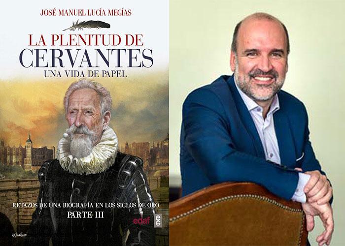 Lucía Megías culmina una inédita biografía cervantina con 'La plenitud de Cervantes. Una vida de papel'
