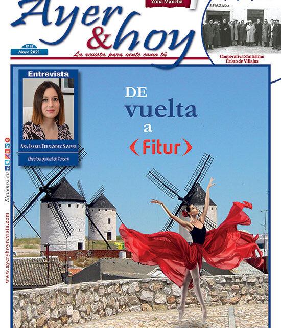 Ayer & hoy – Zona Mancha – Revista Mayo 2021