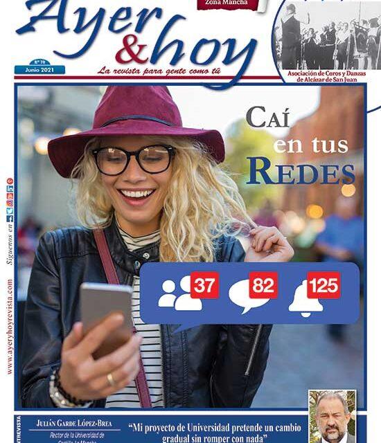 Ayer & hoy – Zona Mancha – Revista Junio 2021